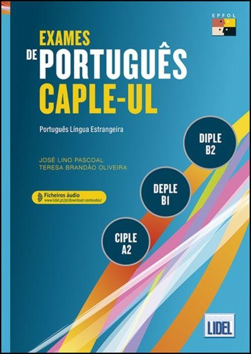 Exames de Português CAPLE-UL-CIPLE, DEPLE, DIPLE