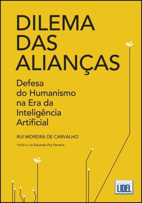 Dilema das Alianças - Defesa do Humanismo na Era da Inteligência Artificial