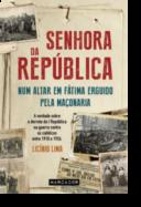 Senhora da República: num altar em Fátima erguido pela maçonaria