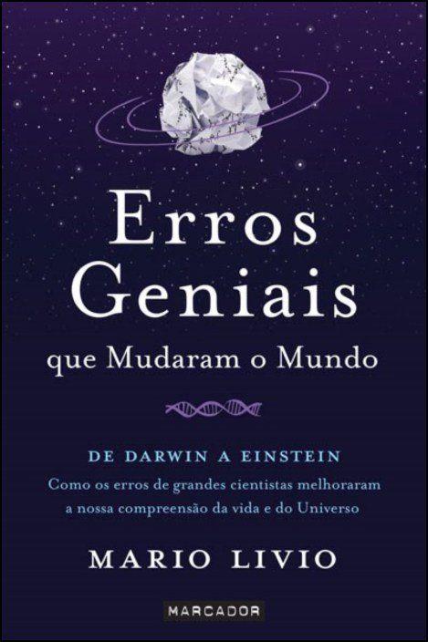 Erros Geniais que Mudaram o Mundo: de Darwin a Einstein