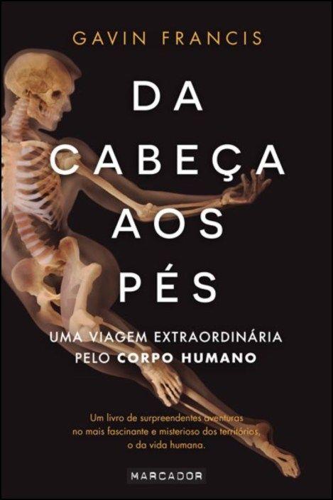 Da Cabeça aos Pés: uma viagem extraordinária pelo corpo humano