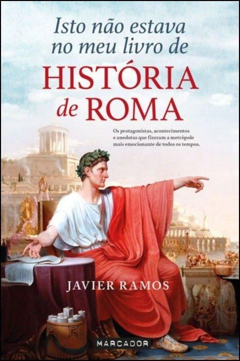 Isto Não Estava no Meu Livro de História de Roma