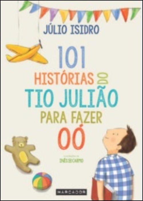 101 Histórias do Tio Julião para Fazer Oó