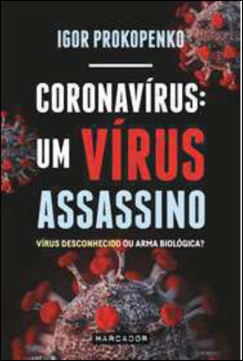 Coronavírus: Um Vírus Assassino