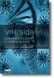 VIH/sida: experiências da doença e cuidados de saúde