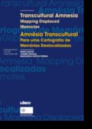 Amnésia Transcultural - Para Uma Cartografia de Memórias Deslocalizadas