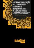 A Internacionalização das Comunidades Lusófonas e Ibero-Americanas de Ciências Sociais e Humanas - O Caso das Ciências da Comunicação