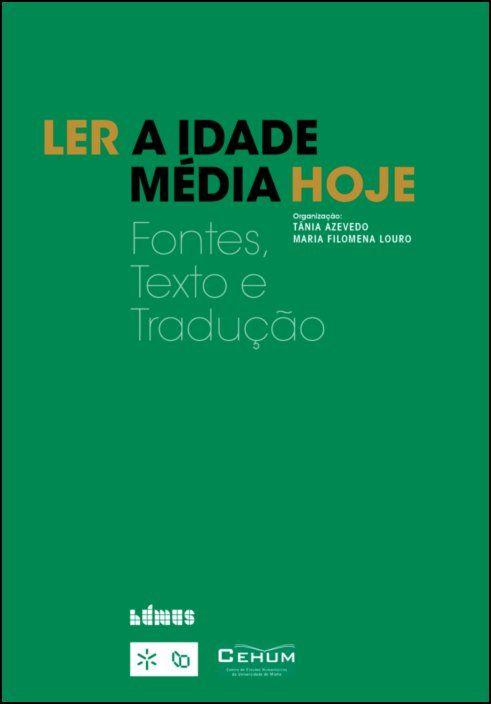 Ler a Idade Média Hoje: fontes, texto e tradução