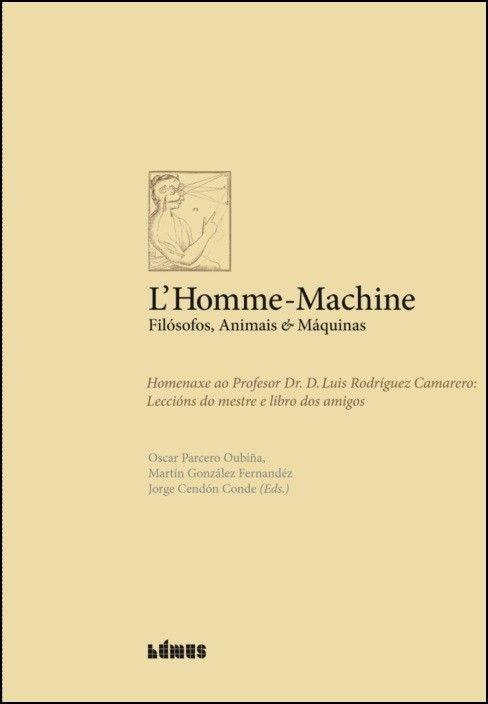 L'Homme-Machine - Filósofos, Animais & Máquinas
