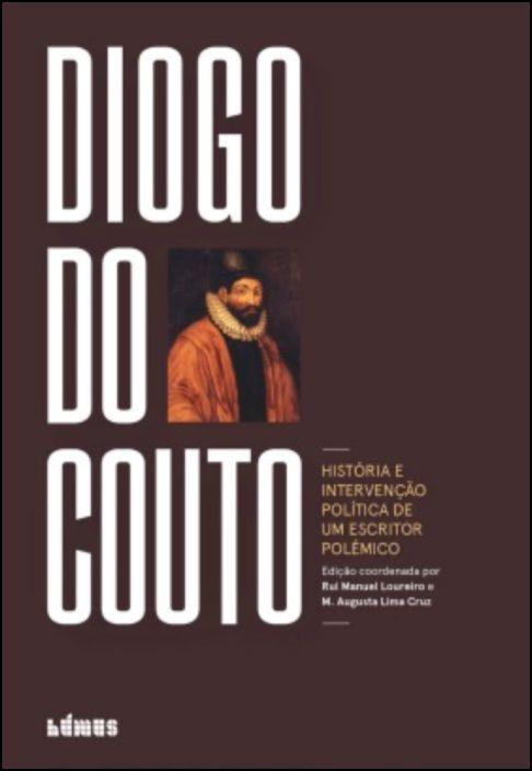 Diogo do Couto: história e intervenção política de um escritor polémico