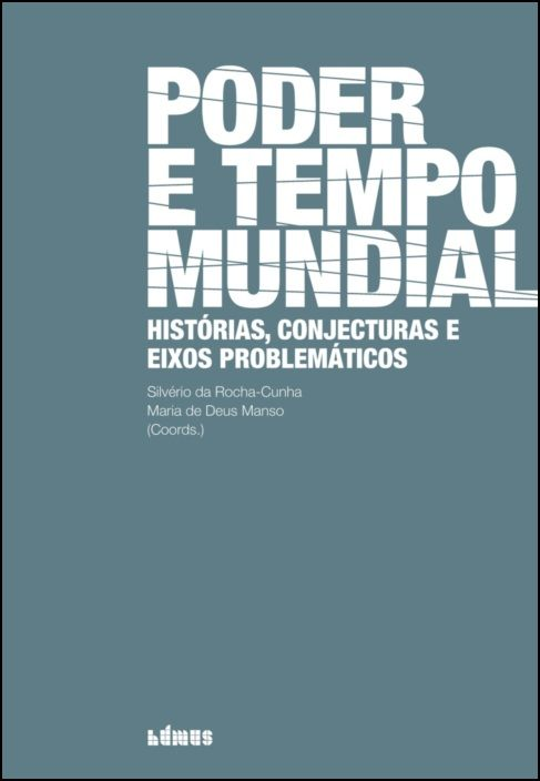 Poder e Tempo Mundial: histórias, conjecturas e eixos problemáticos