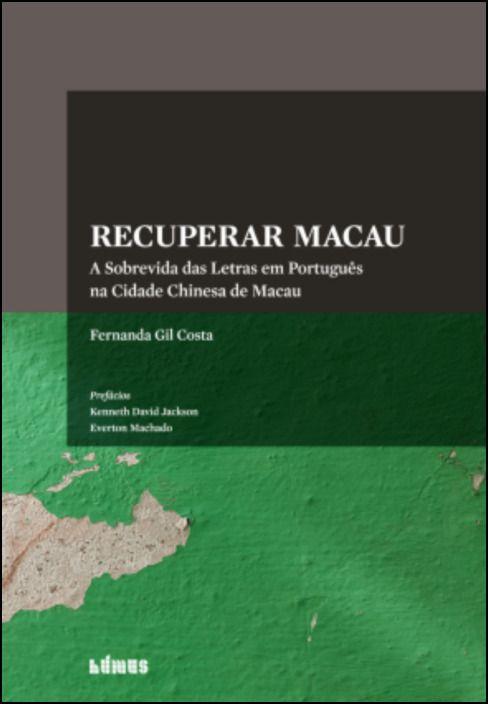Recuperar Macau: a sobrevida das letras em português na cidade chinesa de Macau