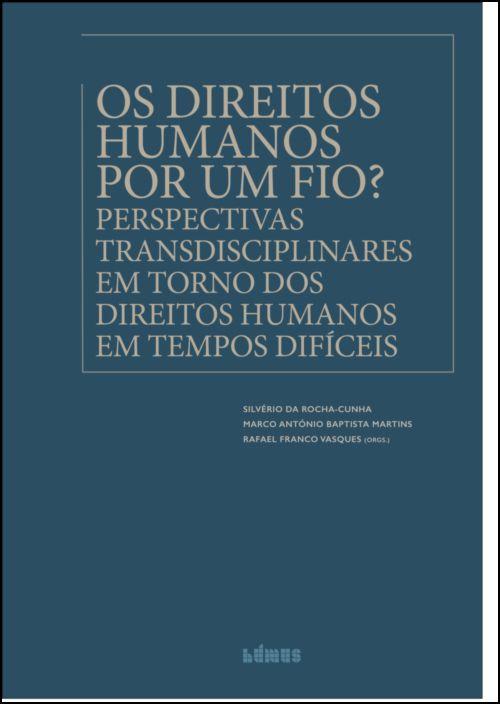 Os Direitos Humanos por um Fio?