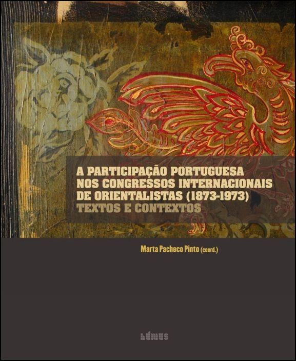 A Participação Portuguesa nos Congressos Internacionais de Orientalistas (1873-1973)
