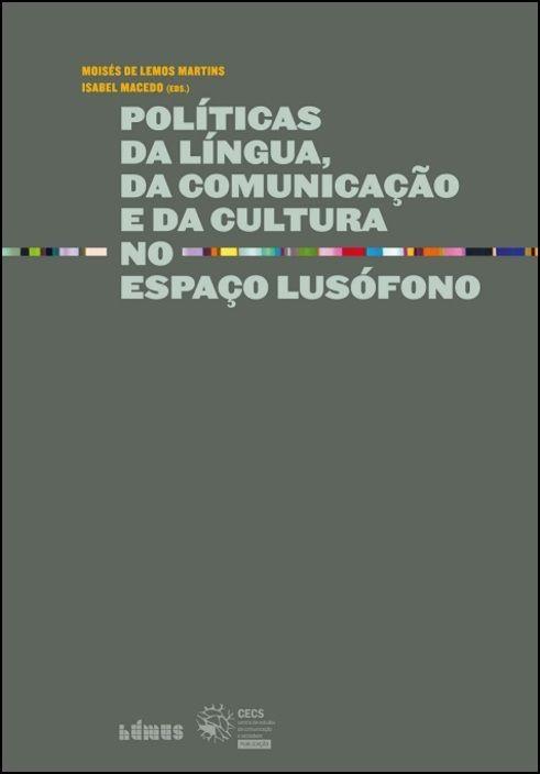 Políticas da Língua, da Comunicação e da Cultura no Espaço Lusófono