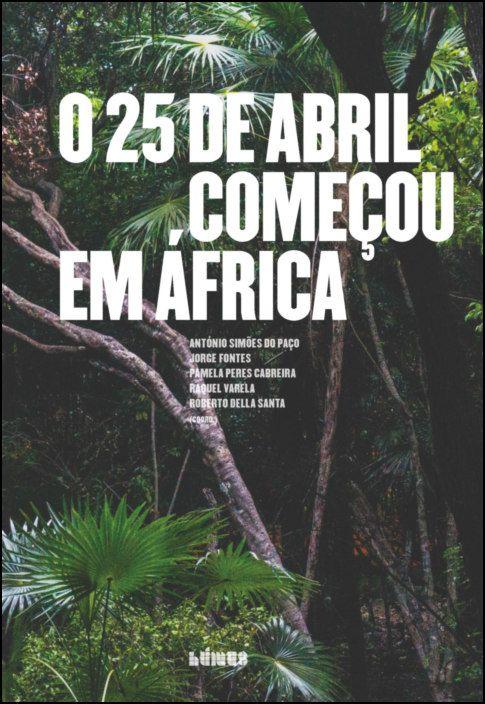 O 25 de Abril começou em África