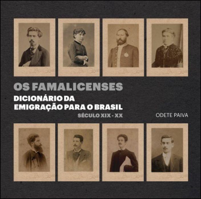 Os Famalicenses - Dicionário da Emigração para o Brasil Séculos XIX-XX