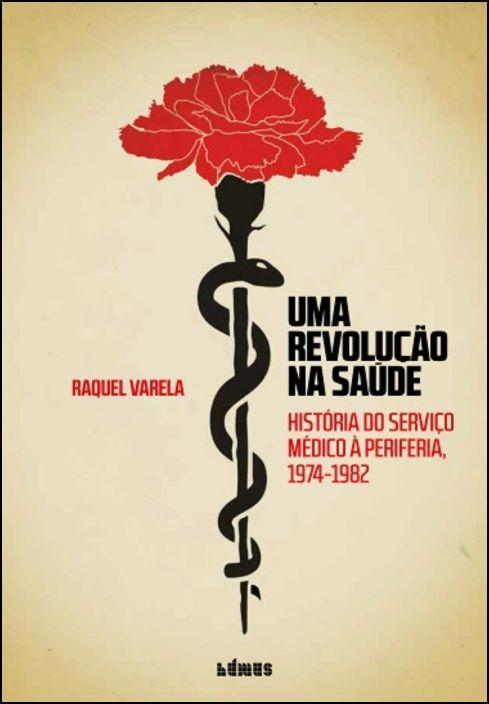 Uma Revolução na Saúde - História do Serviço Médico à Periferia (1974-1982)
