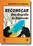 Recomeçar: uma biografia da depressão
