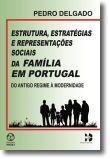 Estrutura, Estratégias e Representações Sociais da Família em Portugal