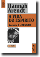 A Vida do Espírito: pensar - Volume I