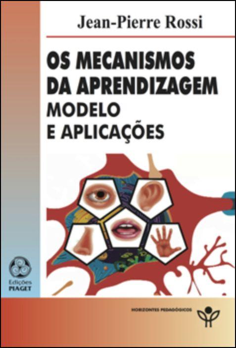 Os Mecanismos da Aprendizagem: modelo e aplicações