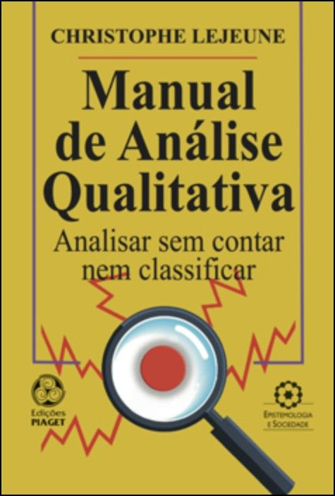 Manual de Análise Qualitativa: analisar sem contar nem classificar