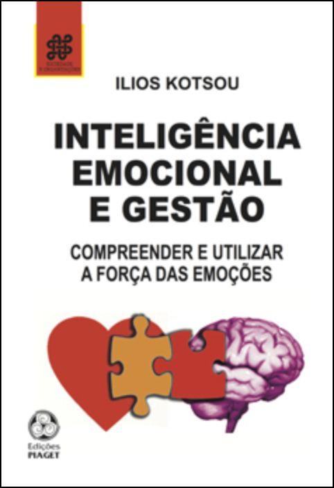 Inteligência Emocional e Gestão: compreender e utilizar a força das emoções
