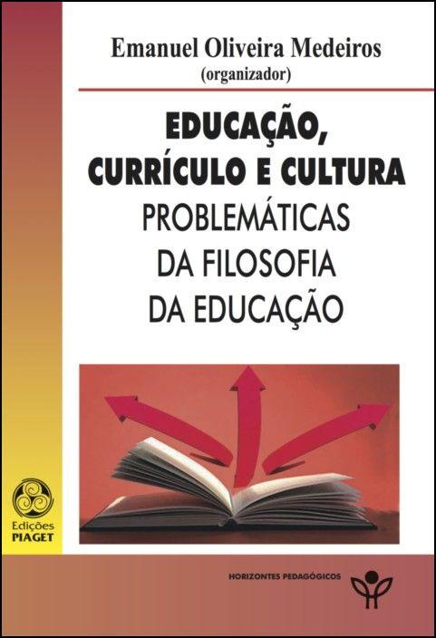 Educação, Currículo e Cultura: problemáticas da filosofia da educação