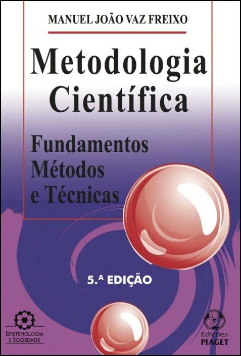 Metodologia Científica: fundamentos, métodos e técnicas