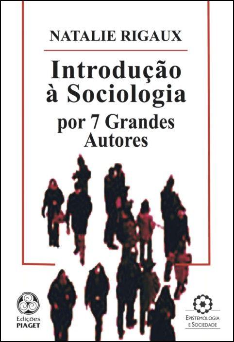 Introdução à Sociologia por 7 Grandes Autores