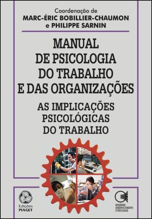 Manual de Psicologia do Trabalho e das Organizações: as implicações psicológicas do trabalho