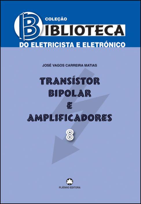 Transístor Bipolar e Amplificadores