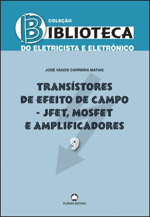 Transístores de Efeito de Campo - JFET, MOSFET e Amplificadores