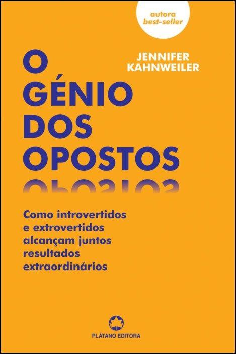 O Génio dos Opostos: como introvertidos e extrovertidos alcançam juntos resultados extraordinários