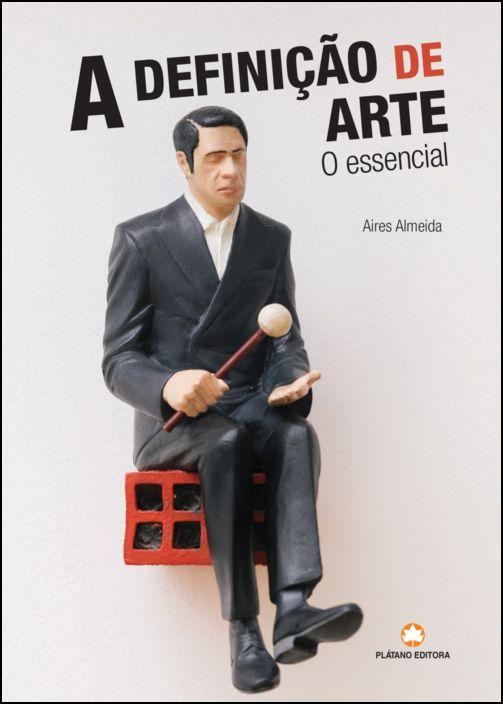 A Definição de Arte: o essencial
