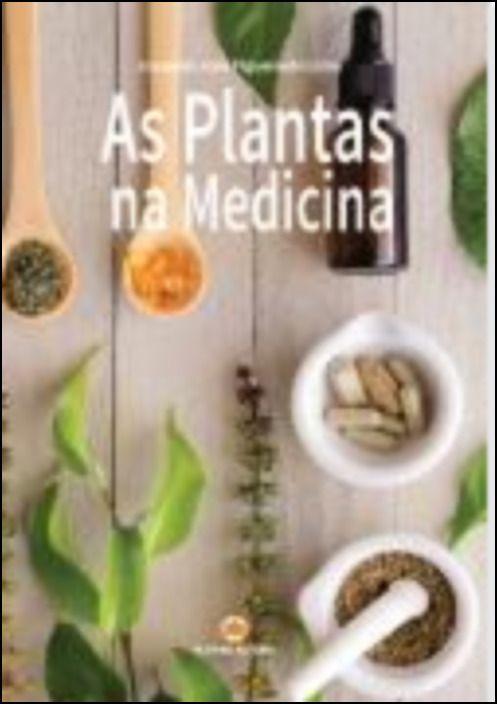 As Plantas na Medicina
