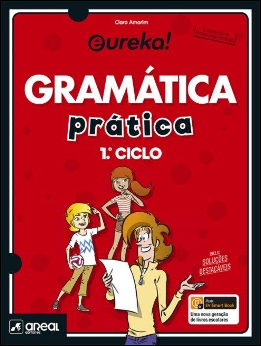 Eureka! - Gramática Prática - 1.º Ciclo do Ensino Básico
