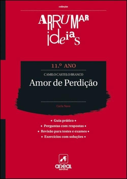 Arrumar Ideias - Amor de Perdição - Camilo Castelo Branco - 11. º Ano