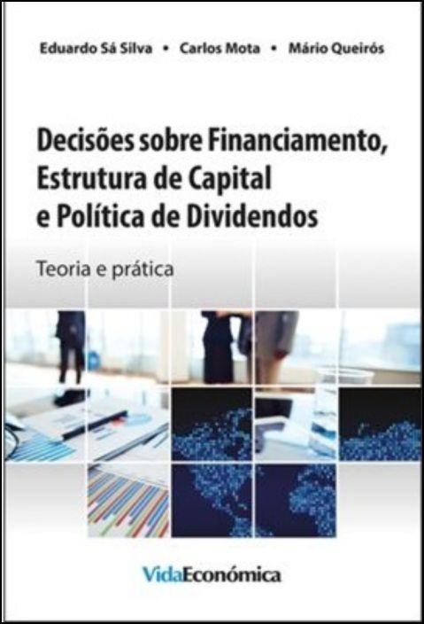 Decisões sobre Financiamento, Estrutura de Capital e Política de Dividendos