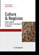 Cultura & Negócios: Fluxos Criativos entre Culturas, Investigação & Empresas