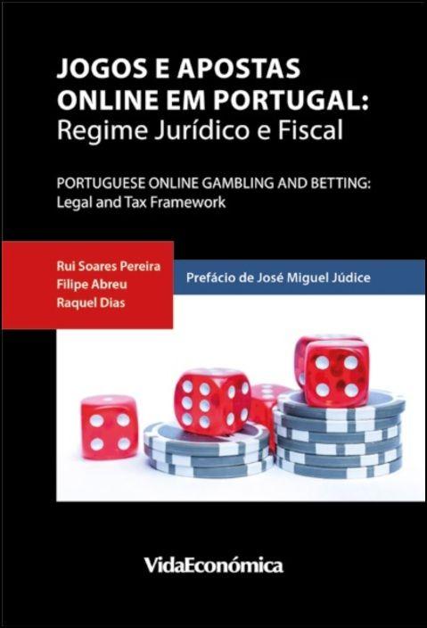Jogos e Apostas Online em Portugal: Regime Jurídico e Fiscal