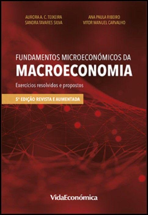 Fundamentos Microeconómicos da Macroeconomia - Exercícios Resolvidos e Propostos