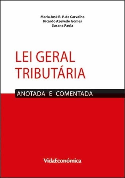 Lei Geral Tributária - Anotada e Comentada