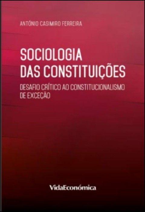 Sociologia das Constituições: desafio crítico ao constitucionalismo de exceção
