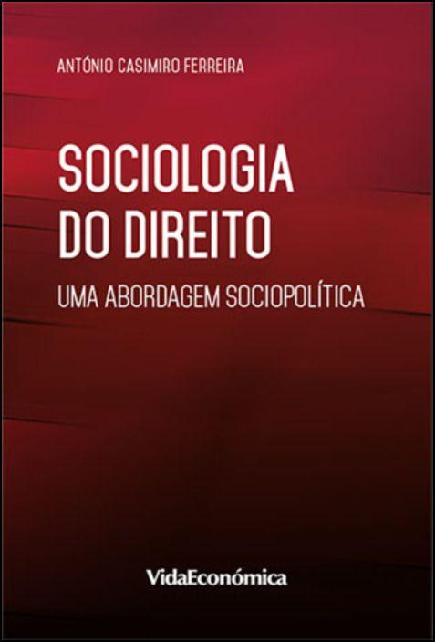 Sociologia do Direito: Uma abordagem sociopolítica