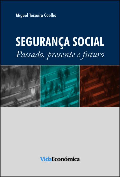 Segurança Social- Passado, presente e futuro
