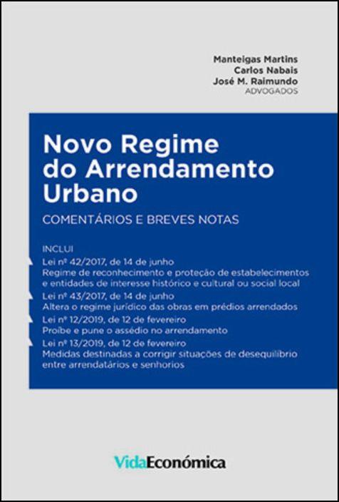 Novo Regime do Arrendamento Urbano- Comentário e Breves Notas