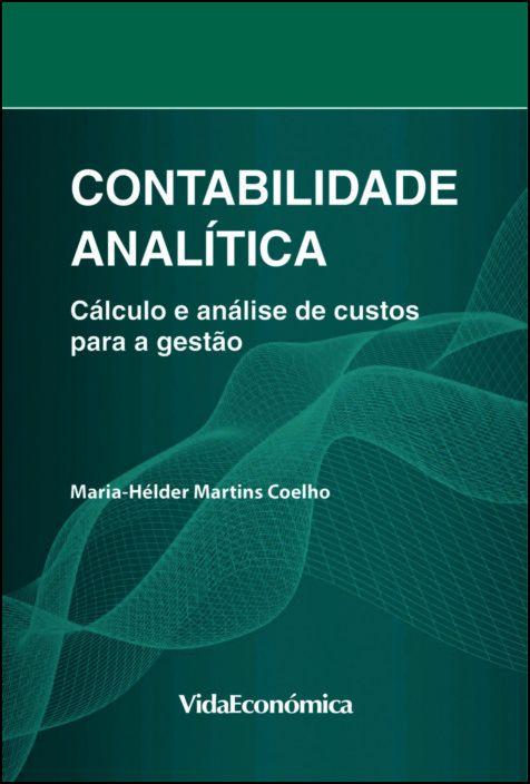 Contabilidade Analítica- Cálculo e análise de custos para a gestão