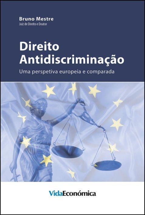 Direito Antidiscriminação – uma perspetiva europeia e comparada